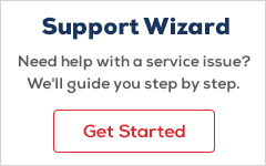 Support Wizard. Need help with a service issue? We'll guide you stey by step. Get Started.