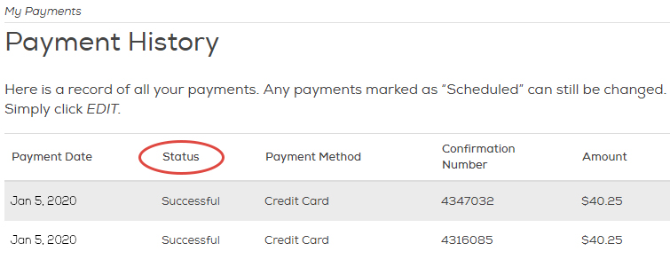 Your payment history will show the status of your payments: Successful, Scheduled, or Pending