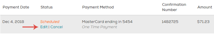 If your latest payment is marked Scheduled, click Edit to choose a different payment method, change the amount or the payment date.